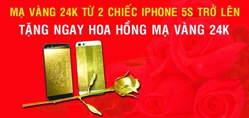 Mạ vàng iphone nhận ngay bông hồng phủ vàng ròng